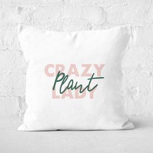 Crazy Plant Lady Script Square Cushion