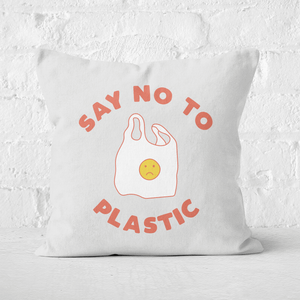 Earth Friendly Say No To Plastic Square Cushion