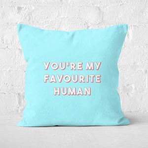 You're My Favourite Human Square Cushion