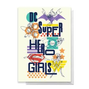 DC Super Hero Girls Greetings Card
