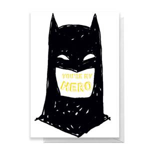 Batman You're My Hero Greetings Card