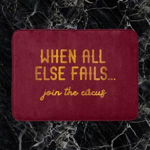 When All Else Fails, Join The Circus Bath Mat