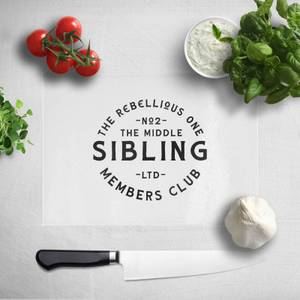 The Middle Sibling The Rebellious One Chopping Board