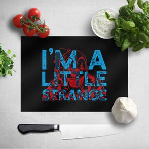 I'm A Little Strange Chopping Board