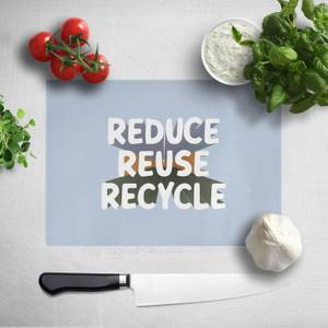 Reduce, Reuse, Recycle Chopping Board