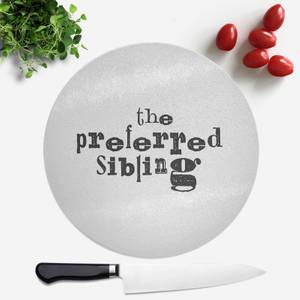 The Preferred Sibling Round Chopping Board