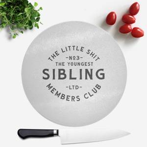 The Youngest Sibling Little Shit Round Chopping Board