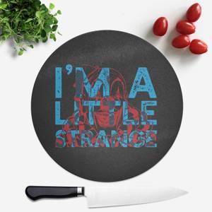 I'm A Little Strange Round Chopping Board