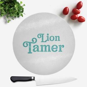 Lion Tamer Round Chopping Board