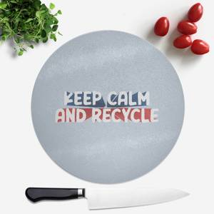 Keep Calm And Recycle Round Chopping Board