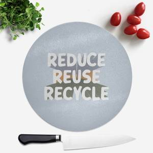 Reduce, Reuse, Recycle Round Chopping Board
