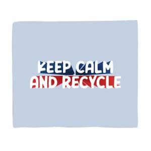 Keep Calm And Recycle Fleece Blanket