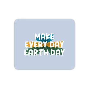 Make Every Day Earth Day Mouse Mat
