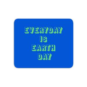 Everyday Is Earth Day Mouse Mat
