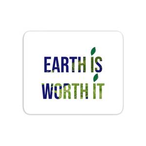 Earth Is Worth It Mouse Mat