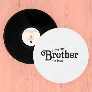 I Love My Brother-In-Law Slip Mat