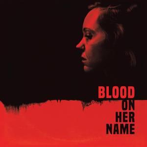 Death Waltz Recording Co. - Blood On Her Name (Original Motion Picture Soundtrack) 180g LP