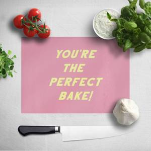 Your The Perfect Bake! Chopping Board