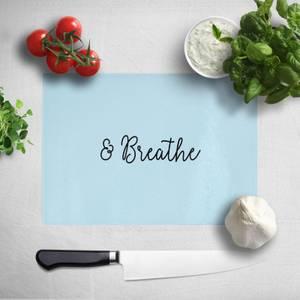& Breathe Chopping Board