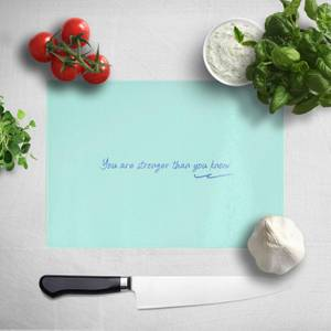You Are Stronger Than You Know Chopping Board