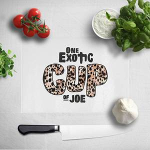 One Exotic Cup Of Joe Chopping Board