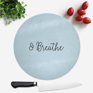 & Breathe Round Chopping Board