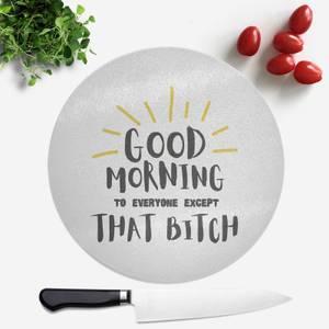 Good Morning Round Chopping Board