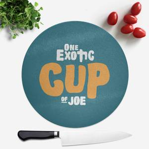 One Exotic Cup Of Joe Round Chopping Board