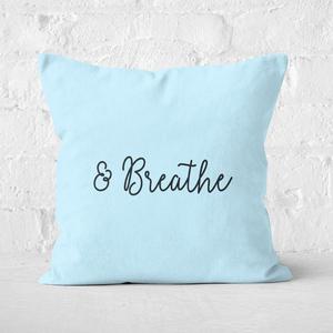 & Breathe Square Cushion