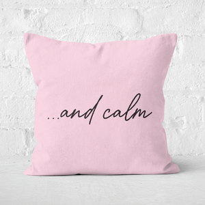 ...and Calm Square Cushion