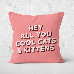 Hey All You Cool Cats And Kittens Square Cushion