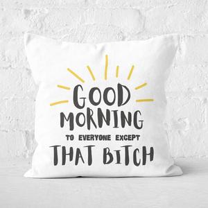 Good Morning Square Cushion