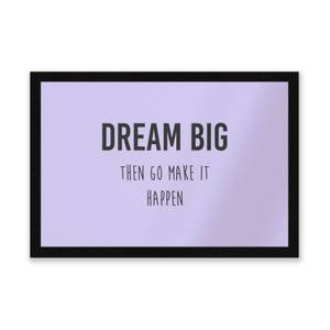 DREAM BIG Then Go Make It Happen Entrance Mat