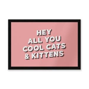 Hey All You Cool Cats And Kittens Entrance Mat