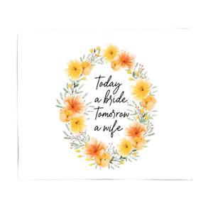 Today A Bride, Tomorrow A Wife Fleece Blanket