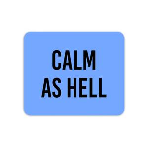 CALM AS HELL Mouse Mat
