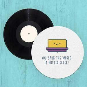 You Bake The World A Butter Place! Slip Mat
