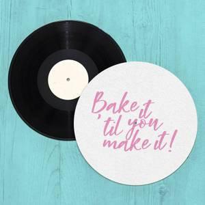 Bake It Till You Make It! Slip Mat