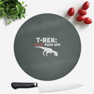T-Rex Hates Pushups (white) Round Chopping Board
