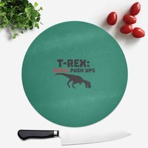 T-Rex Hates Pushups Round Chopping Board