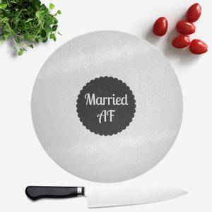 Married AF Round Chopping Board