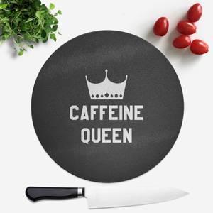 Caffeine Queen Round Chopping Board