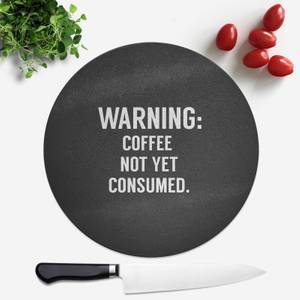Coffee Not Yet Consumed Round Chopping Board