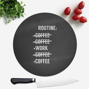 Coffee Routine Round Chopping Board