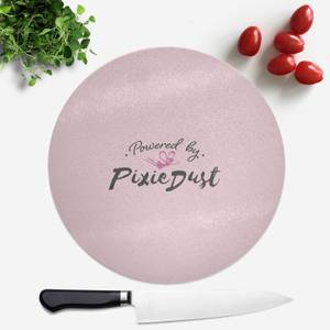 Powered By Pixie Dust Round Chopping Board