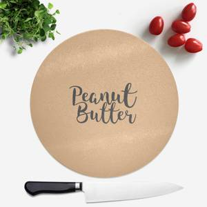 Peanut Butter Round Chopping Board