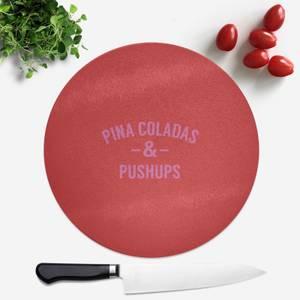Pina Coladas And Pushups Round Chopping Board