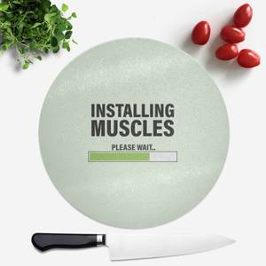 Installing Muscles Round Chopping Board