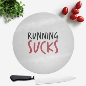 Running Sucks Round Chopping Board
