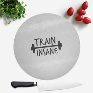Train Insane Round Chopping Board